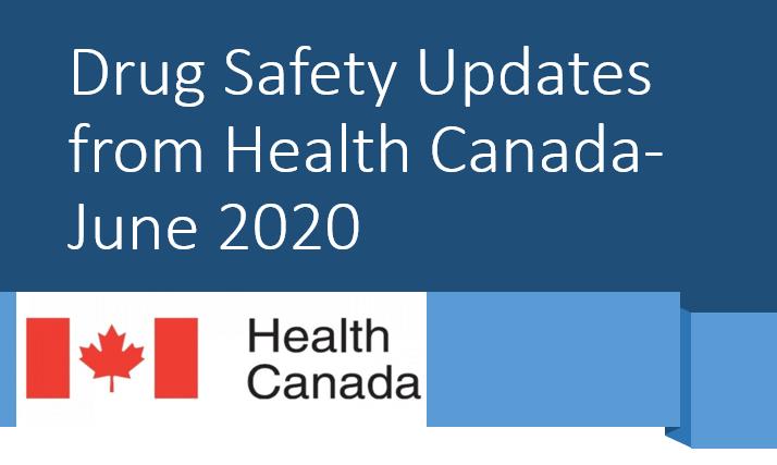 Health Canada Drug Safety Updates_June 2020