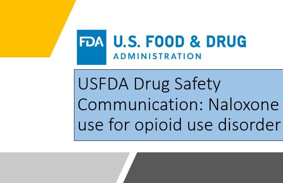 Naloxone use for opioid use disorder: US-FDA recommendation