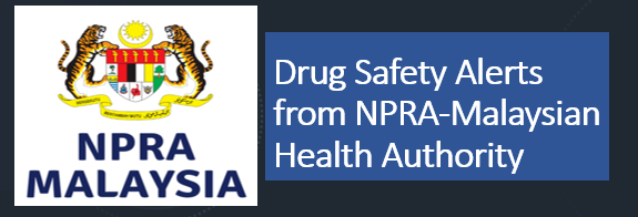 Drug Safety Alerts from NPRA-Malaysian Health Authority-August 2020