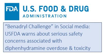 """""""Benadryl Challenge"""" in Social media: USFDA warns about serious safety concerns associated with diphenhydramine overdose"""