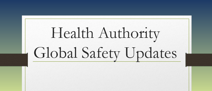 Global Drug Safety Updates from National Health Authorities